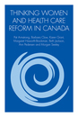 2012 thinking women and health care reform in canada cvr